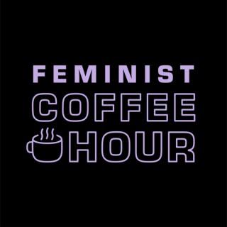 Feminist Coffee Hour