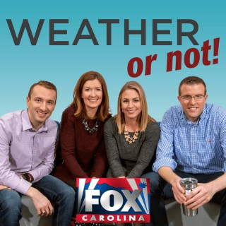 Fox Carolina: Weather or Not!