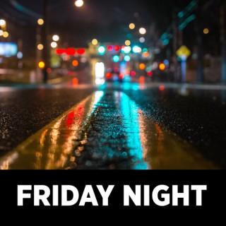 Friday Night Podcast