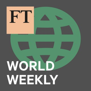 FT World Weekly
