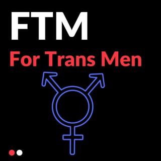 FTM - For Trans Men
