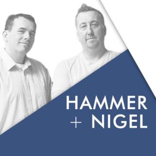 Hammer + Nigel Show Podcast