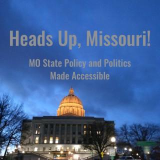 Heads Up, Missouri!