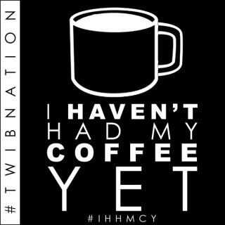 I Haven't Had My Coffee Yet | #TWIBnation