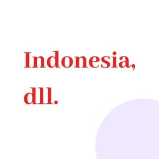 Indonesia, dll.