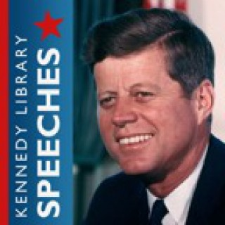JFK Library and Museum - John F. Kennedy Speeches