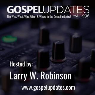 Larry W. Robinson's Gospel Interviews & Entertainment News Report