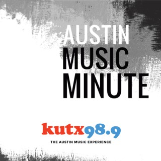 Austin Music Minute – KUTX
