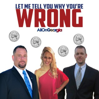 Let Me Tell You Why You're Wrong Podcast