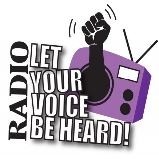 Let Your Voice Be Heard! Radio