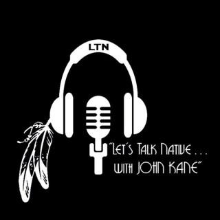 Let's Talk Native... with John Kane