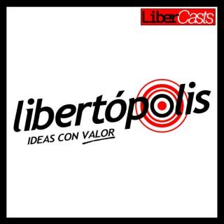 Libertópolis - Ideas con valor