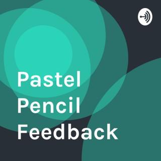 Pastel Pencil Feedback & Advice