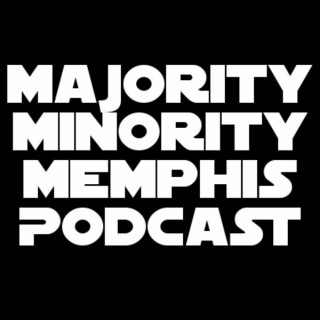 Majority Minority Memphis Podcast