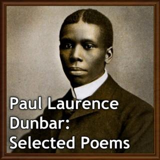 Paul Laurence Dunbar: Selected Poems