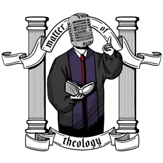 Matter of Theology Podcast