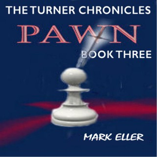 Pawn, Book 3 of The Turner Chronicles