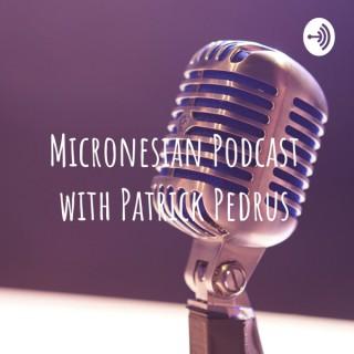 Micronesian Podcast with Patrick Pedrus