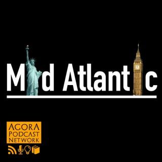 Mid-Atlantic - conversations about US, UK and world politics