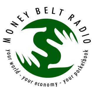 Money Belt Radio Podcast - your world, your economy, your pocketbook