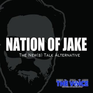 Nation of Jake: The News Talk Alternative