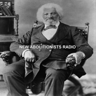 New Abolitionists Radio