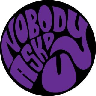NobodyAskdU Podcast