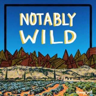Notably Wild
