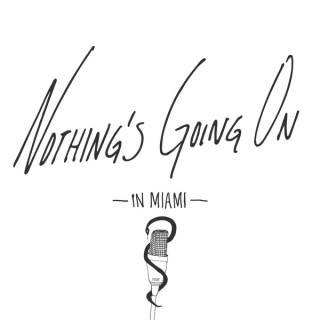 Nothing's Going On in Miami
