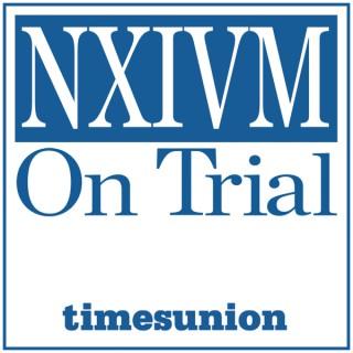 NXIVM on Trial