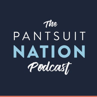Pantsuit Nation Podcast
