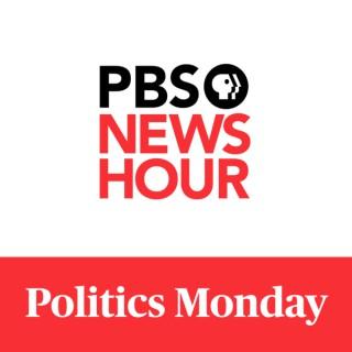 PBS NewsHour - Politics Monday