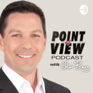 Point of View Podcast with Chris Berg