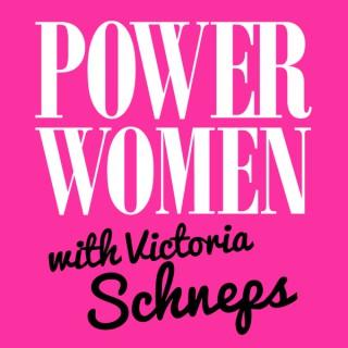 Power Women with VictoriaSchneps