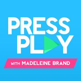 Press Play with Madeleine Brand