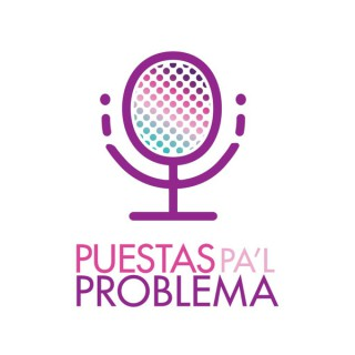 Puestas Pa'l Problema Podcast