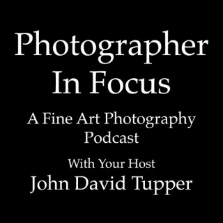 Photographer In Focus Podcast