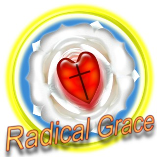 Radical Grace/The Lutheran Difference