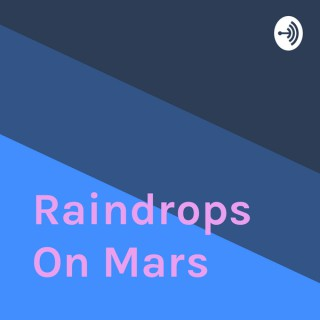 Raindrops On Mars