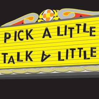 Pick a Little, Talk A Little