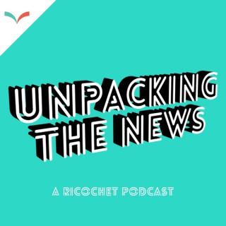Ricochet's Unpacking the News