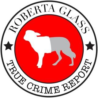 Roberta Glass True Crime Report