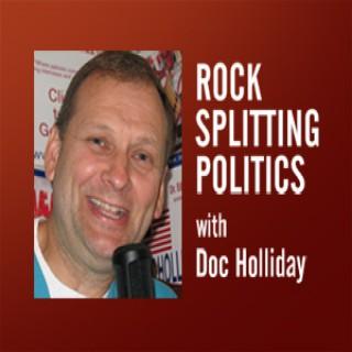 Rock Splitting Politics – Doc Holliday