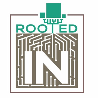 Rooted In
