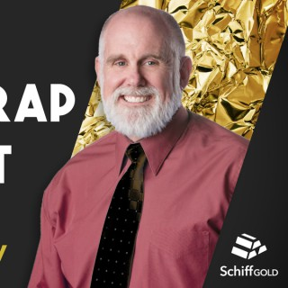 SchiffGold Friday Gold Wrap Podcast