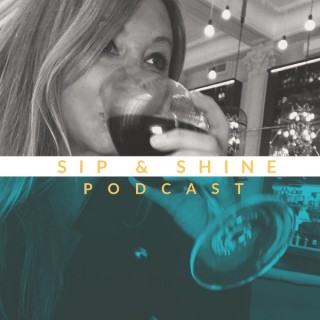 Sip and Shine Podcast
