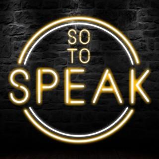 So To Speak podcast
