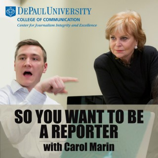 So You Want to be a Reporter with Carol Marin