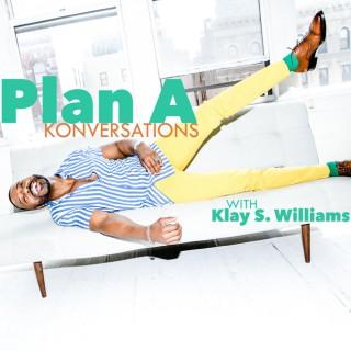 Plan A Konversations