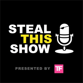 STEAL THIS SHOW